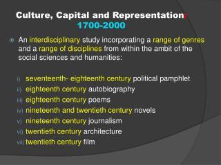 Culture, Capital and Representation :  1700-2000