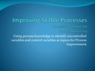 Improving Stable Processes Professor  Tom Kuczek Purdue University