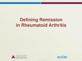 Defining Remission  in Rheumatoid Arthritis