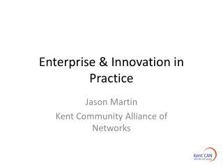 Enterprise & Innovation in Practice