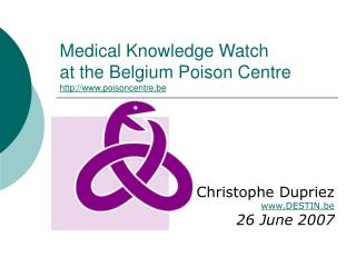 Medical Knowledge Watch at the Belgium Poison Centre poisoncentre.be