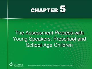 The Assessment Process with Young Speakers: Preschool and School-Age Children