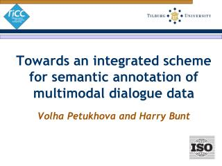 Towards an integrated scheme for semantic annotation of multimodal dialogue data
