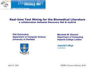 Real-time Text Mining for the Biomedical Literature a collaboration between Discovery Net & myGrid