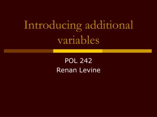 Introducing additional variables