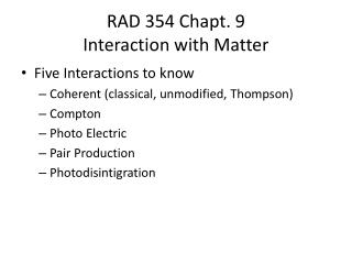 RAD 354  Chapt .  9 Interaction with Matter