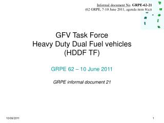 GFV Task Force Heavy Duty Dual Fuel vehicles (HDDF TF) GRPE 62 – 10 June 2011