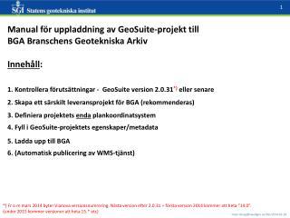 Manual för uppladdning av  GeoSuite -projekt till  BGA Branschens Geotekniska Arkiv Innehåll :