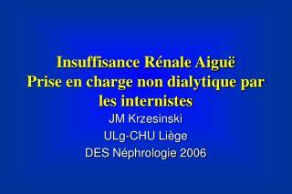 Insuffisance Rénale Aiguë  Prise en charge non dialytique par les internistes