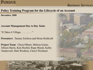 Account Management Day to Day Tasks   It Takes A Village. . . . . . . . .    Presenters:  Tammy Emilson and Mona Holdcra