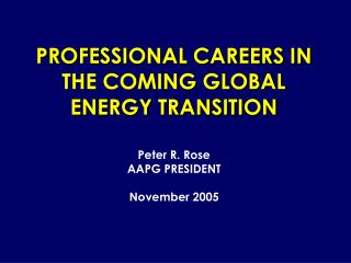 PROFESSIONAL CAREERS IN THE COMING GLOBAL ENERGY TRANSITION