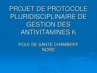 PROJET DE PROTOCOLE PLURIDISCIPLINAIRE DE GESTION DES ANTIVITAMINES K