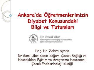 Ankara'da Öğretmenlerimizin Diyabet Konusundaki  Bilgi ve Tutum ları