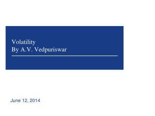 Volatility By A.V. Vedpuriswar