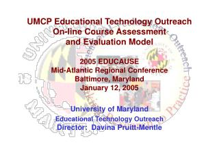 University of Maryland Educational Technology Outreach Director:  Davina Pruitt-Mentle