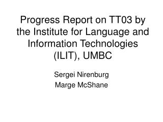 Progress Report on TT03 by the Institute for Language and Information Technologies (ILIT), UMBC