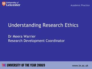 Understanding Research Ethics Dr  Meera  Warrier Research Development Coordinator