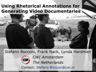 Using Rhetorical Annotations for Generating Video Documentaries