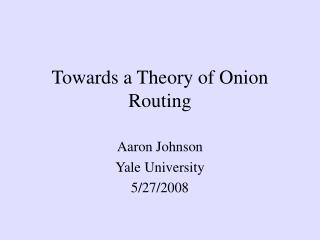 Towards a Theory of Onion Routing