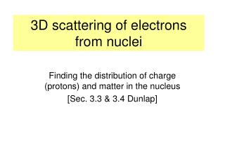 3D scattering of electrons from nuclei