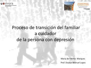 P roceso  de transición del  familiar  a  cuidador  de  la persona con depresión