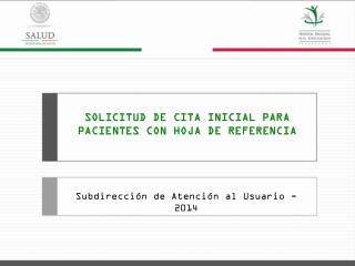 SOLICITUD DE CITA INICIAL PARA PACIENTES CON HOJA DE REFERENCIA