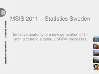 MSIS 2011 –  Statistics  Sweden