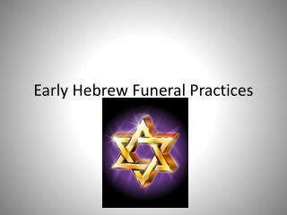Early Hebrew Funeral Practices