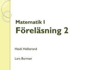 Matematik I Föreläsning 2