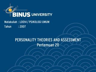 PERSONALITY THEORIES AND ASSESSMENT Pertemuan 20