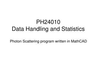 PH24010 Data Handling and Statistics