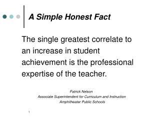 A Simple Honest Fact