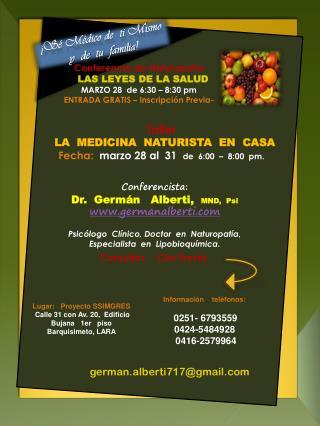 Taller   LA  MEDICINA  NATURISTA  EN  CASA Fecha:   marzo  28  al   31   de   6:00  �  8:00  pm.