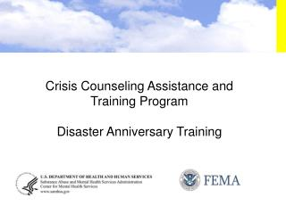 Crisis Counseling Assistance and Training Program Disaster Anniversary Training