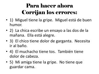Para hacer ahora Corrijan los errores: