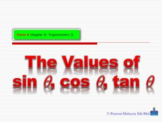 The Values of      sin   ,  cos  , tan  