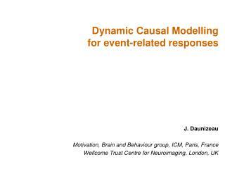 J. Daunizeau Motivation, Brain and Behaviour group, ICM, Paris, France