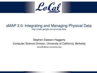 sMAP  2.0: Integrating and Managing Physical Data  code.google /p/ smap -data