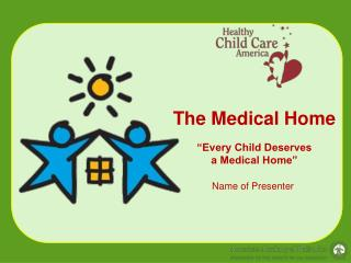 The Medical Home   Every Child Deserves a Medical Home