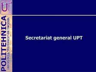 Secretariat general UPT
