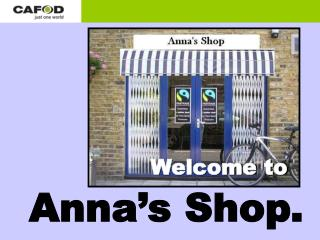 Anna's Shop.