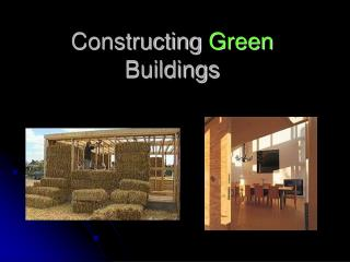 Constructing  Green  Buildings