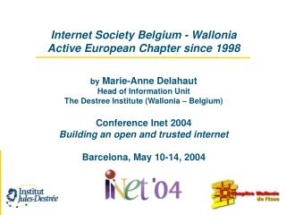 Internet Society Belgium - Wallonia Active European Chapter since 1998