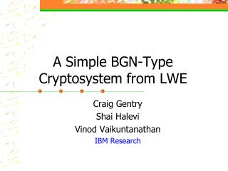 A Simple BGN-Type Cryptosystem from LWE