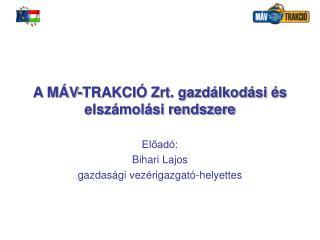 A MÁV-TRAKCIÓ Zrt. gazdálkodási és elszámolási rendszere