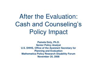 After the Evaluation: Cash and Counseling s Policy Impact