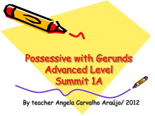 Possessive with Gerunds Advanced Level Summit 1A