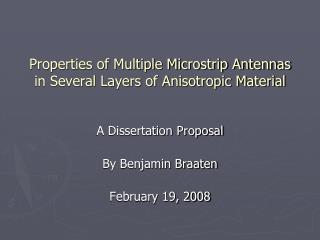 Properties of Multiple Microstrip Antennas in Several Layers of Anisotropic Material