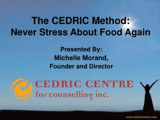 The CEDRIC Method: Never Stress About Food Again