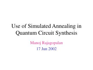 Use of Simulated Annealing in Quantum Circuit Synthesis